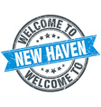 welcome to New Haven blue round vintage stamp vector image vector image