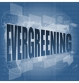 evergreening word on business touch screen social vector image vector image