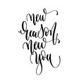 new reason new you - hand lettering inscription vector image