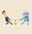 businessman fighting with robot in the tug of war vector image