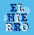 el hierro decorative ornate text with island map vector image vector image