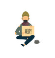 homeless man with cardboard sign asking for help vector image