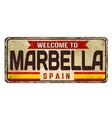 welcome to marbella vintage rusty metal sign vector image vector image