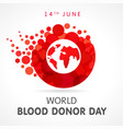 world blood donor day red drop map banner vector image vector image