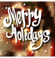 Hand-Lettered Merry Holidays Message Hand vector image vector image