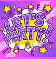 lets party word comic book pop art vector image vector image