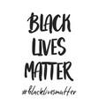 black lives matter hand drawn lettering vector image vector image