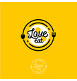 love eat logo cafe or restaurant emblem vector image