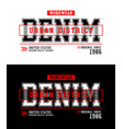 denim typography slogan t-shirt graphics vector image vector image