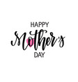 happy mother s day calligraphy greeting vector image vector image