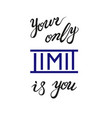 your only limit is you black and violet vector image