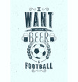 beer and football sports bar grunge poster vector image