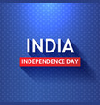 india independence day country background vector image vector image