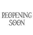 reopening soon label vector image