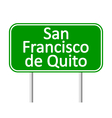 San Francisco de Quito road sign vector image vector image