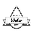 World water day greeting emblem vector image vector image