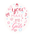 you make me smile inspirational hand draw doodle vector image