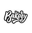 bakery lettering phrase on white background vector image