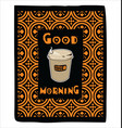 good morning coffee lovers paper cup vector image