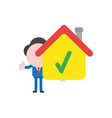businessman character holding house with check vector image