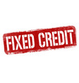 fixed credit sign or stamp vector image