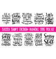sassy shirt design bundle svg vol02 quotes vector image