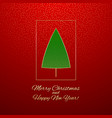 the greeting card with a christmas tree vector image vector image