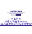 soccer fan equipment landing header vector image vector image