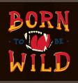born to be wild lettering with beast vector image