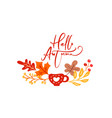 calligraphy lettering text hello autumn vector image vector image