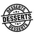desserts round grunge black stamp vector image vector image