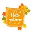 Hand drawn hello autumn leaves vector image vector image