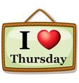 I love Thursday vector image vector image