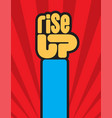 rise up raised fist protest design vector image