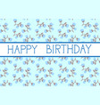 happy birthday greeting card cute over flowers vector image