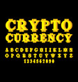 cryptocurrency font bitcoin alphabet web money vector image vector image
