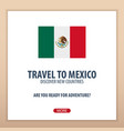 travel to mexico discover and explore new vector image vector image