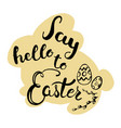 easter greeting card - say hello to easter vector image vector image