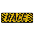 race vintage rusty metal sign vector image