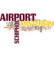 the amsterdam airport schiphol text background vector image vector image