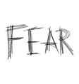 handwriting words fear vector image