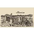 Mexico skyline vintage engraved Sketch vector image vector image