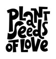 plants lettering quote vector image