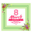 8 march womens day and frame vector image