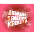 annual general meeting word on digital touch vector image vector image