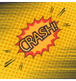 Crash comic cartoon vector image vector image