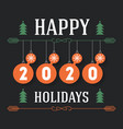 happy holidays 2020 invitation greeting card vector image vector image