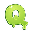 slimy font type letter q vector image vector image