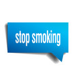 stop smoking blue 3d speech bubble vector image vector image