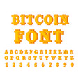 bitcoin font cryptocurrency alphabet web money vector image vector image